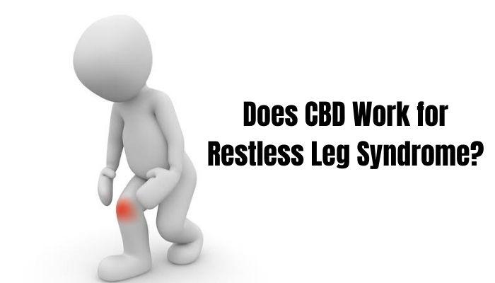 Does CBD Work for Restless Leg Syndrome - CBD for RLS